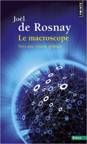 Le Macroscope - Joël de Rosnay